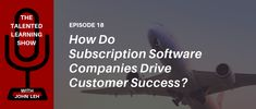 Podcast Driving SaaS Customer Success – With Samma Hafeez of Thought Industries - Talented Learning Social Business, Business Advice, Community Manager, Make It Work, Customer Experience, Innovation, Entrepreneur, Management, Success