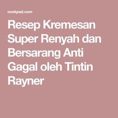 Resep Kremesan Super Renyah dan Bersarang Anti Gagal oleh Tintin Rayner