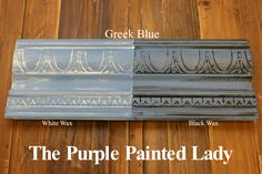 The Purple Painted Lady - Two coats of Greek Blue Chalk Paint® by Annie Sloan. Then- ONE coat of Clear wax over the ENTIRE board. ONE coat of White Wax on the left and ONE coat of Black Wax on the right.