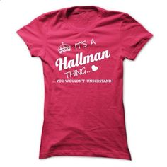 Its A HALLMAN Thing - #baseball tee #printed tee. SIMILAR ITEMS => https://www.sunfrog.com/Names/Its-A-HALLMAN-Thing-irdrw-Ladies.html?68278