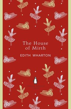 The House of Mirth (The Penguin English Library) Edith Wharton American Literature, Classic Literature, Classic Books, Good Books, Books To Read, Amazing Books, The House Of Mirth, English Library, Thing 1