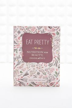 Eat Pretty: Nutrition for Beauty, Inside and Out Book - Urban Outfitters