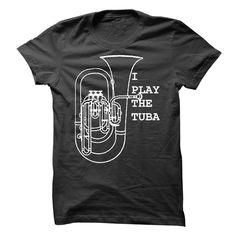 International Tuba Day. I play the tuba. T Shirt, Hoodie, Sweatshirt