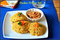 Broken Wheat Idli | (replace eno salt with 3/4lime concentrate + 1/4baking soda)