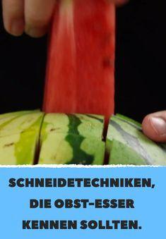 6 Schneidetechniken, die Obst-Esser kennen sollten.