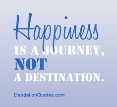 Happy Quotes :    QUOTATION – Image :    Quotes Of the day  – Description  Happiness is a journey, not a destination  Sharing is Power  – Don't forget to share this quote !  - #Happiness https://hallofquotes.com/2017/11/14/happy-quotes-happiness-is-a-journey-not-a-destination-2/