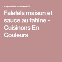 Falafels maison et sauce au tahine - Cuisinons En Couleurs