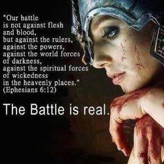 The Battle is Real Ephesians 6 12 Bible Scriptures, Bible Quotes, Faith Quotes, Qoutes, Wisdom Bible, Scripture Verses, Bible Art, Satanic Rituals, Heavenly Places