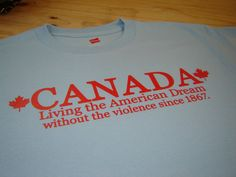 Canadian Tshirt funny Canada less violence women men by geekthings, $14.99