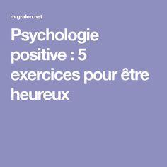 Psychologie positive : 5 exercices pour être heureux