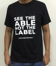 """This cotton shirts bear ASP's """"Hugot"""" lines which celebrate life on the autism spectrum.  """"See the able, not the label."""" Discover what persons with #autism can do and what they are passionate about. Their diagnosis should not define who they are.  Order this item at: https://autismall.myshopify.com/products/shirt-see-the-able"""
