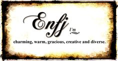 Myers-Briggs type ENFJ~ with a temperament style, NF~ intuition & feeling