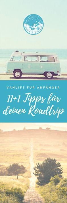 Vanlife für Anfänger: 11+1 Tipps für deinen ersten Roadtrip! Du planst einen Roadtrip im Campervan/Wohnwagen/Auto? Hier gibt's Tipps & Kniffe für dich, die deinen Roadtrip noch besser machen! #Vanlife #Roadtrip #Camping #Tipps