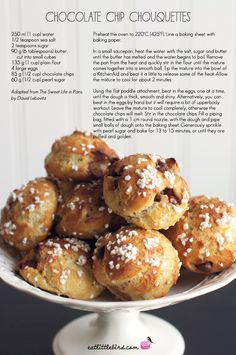 Chocolate Chip Chouquettes. Recipe adapted from David Lebovitz