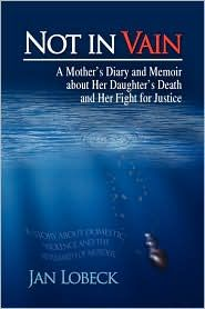 Not in Vain A mother's Diary and Memoir about Her Daughter's Death (book) by Jan Lobeck on AuthorsDen