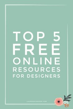 Top 5 Free Online Resources for Designers