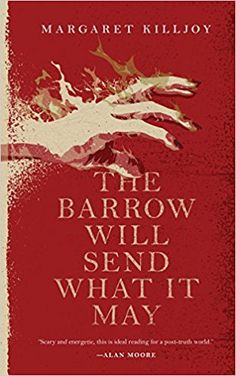 The Barrow Will Send What it May (Danielle Cain): Margaret Killjoy: 9780765397386: Amazon.com: Books