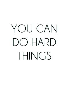 You've done hard things in the past and you can do it again. You CAN do hard things. Motivational Quotes For Students, Leadership Quotes, Encouraging Quotes For Students, Motivational Monday, Fitness Motivation, Fitness Quotes, Fitness Goals, Workplace Motivation, Workout Quotes