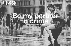 Be my partner in crime