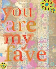 You Are My Fave Canvas Art