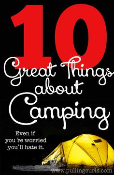 Going camping can be a wonderful family experience. I thought I'd hate it, but I came oddly fond of it. Here's 10 reasons why!