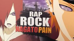 RAP ROCK DE NAGATO / PAIN (NARUTO) 2016| En español | AdloMusic | Amv Pain Naruto, Rap, Akatsuki, Naruto Shippuden, Videos Anime, Watch V, Wraps, Rap Music
