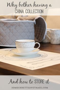 Why bother having a china collection - and how to store it!
