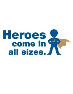 Heroes come in all sizes. CureSearch Walk 2014 for Children's Cancer