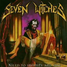 Seven Witches - Xiled to Infinity and One 2002 Full-length