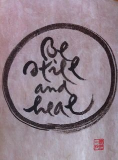 Be still and heal... --Thich Nhat Hanh- #emmamildon