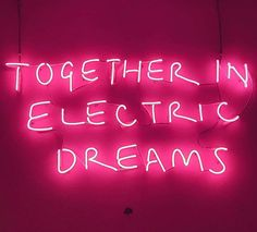 together in electric dreams Aesthetic Words, Aesthetic Colors, Aesthetic Pictures, Neon Rouge, Neon Bleu, Neon Quotes, Neon Words, Neon Wallpaper, Decoration Originale