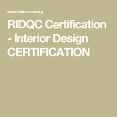 RIDQC Certification - Interior Design CERTIFICATION
