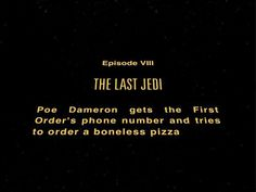 THE LAST JEDI - Poe Dameron gets the First Orders number and tries to order a boneless pizza.