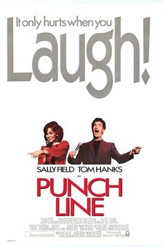 Punchline (1988) Sally Field, Tom Hanks - Never saw this till it had been out for quite a few years and I loved it.
