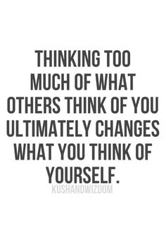 Don't worry about what others think.