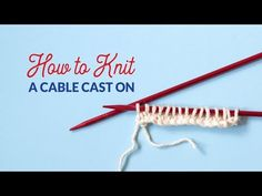 Master the Knitted and Cable Cast Ons | Hands Occupied