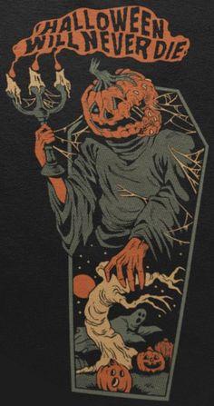 Halloween Will Never Die Image Halloween, Halloween Artwork, Halloween Inspo, Halloween Pictures, Spooky Halloween, Halloween Decorations, Halloween Costumes, Halloween Wallpaper Iphone, Fall Wallpaper