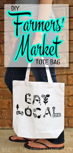 DIY Farmers' Market Tote Bag: Eat Local! | Where The Smiles Have Been.  Learn how to create a custom tote bag with heat transfer vinyl!