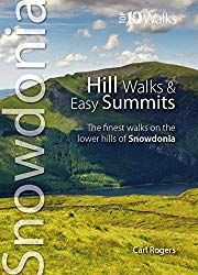 Hill Walks & Easy Summits: The Finest Walks on the Lower Hills of Snowdonia (Snowdonia: Top 10 Walks) Carl Rogers, Snowdonia, Walk On, Adventure Time, Lowes, Good Books, This Book, Easy, Bridges