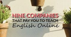 Do you want to get paid to teach English online? Here's a list of nine completely legitimate sites that may be looking for online English language tutors.