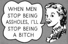 I'm not really a bitch... ;)