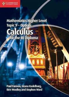Mathematics Higher Level Topic 9 - Option: Calculus for the Ib Diploma