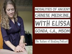Modalities of Ancient Chinese Medicine, with Acupuncturist Elissa Gonda Master Of Science Degree, Spiritual Warrior, Traditional Chinese Medicine, Alternative Medicine, Herbal Medicine, Helping People, Herbalism, Therapy, Knowledge