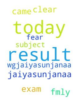 I'm w.g.jaiyasunjanaa today my - Im w.g.jaiyasunjanaa today my result came but Im fear please prayer for exam result to all clear for all subject please prayer for me and my fmly Posted at: https://prayerrequest.com/t/Lrz #pray #prayer #request #prayerrequest
