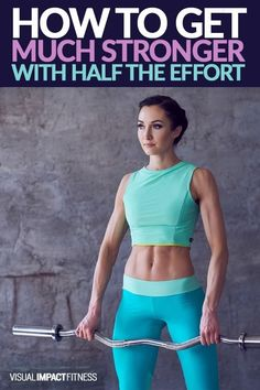 Get Much Stronger With Half the Effort