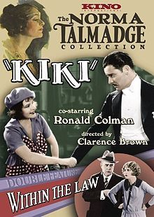 Kiki is a 1926 silent romantic comedy film directed by Clarence Brown and starring Norma Talmadge and Ronald Colman. The film is based upon a 1920 novel of the same name by André Picard, which was later adapted by David Belasco and performed on Broadway to great success in 1921 by his muse Lenore Ulric