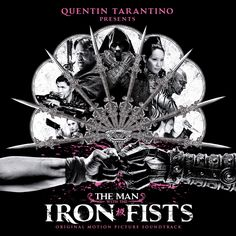 The Man With The Iron Fists Original Motion Picture Soundtrack