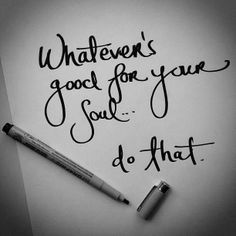 whatever's good for your soul... do that #typography