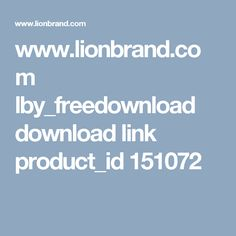 www.lionbrand.com lby_freedownload download link product_id 151072