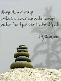 Chunking big challenges into smaller pieces Og Mandino Quotes, Daily Quotes, Best Quotes, Cool Words, Wise Words, Motivational Quotes, Inspirational Quotes, Healing Words, Finding Peace
